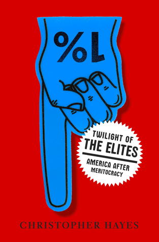 Download free pdf Twilight of the Elites: America After Meritocracy