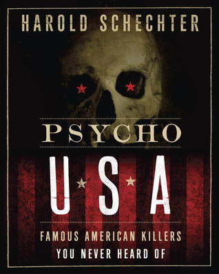Download free pdf Psycho USA: Famous American Killers You Never Heard Of