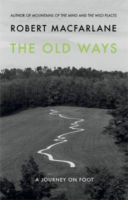 Download free pdf The Old Ways: A Journey on Foot