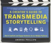 A Creator's Guide to Transmedia Storytelling: How to Captivate and Engage Audiences Across Multiple Platforms torrent downlaod