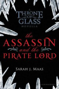 The Assassin and the Pirate Lord  <small>(Throne of Glass 0.1)</small> torrent downlaod