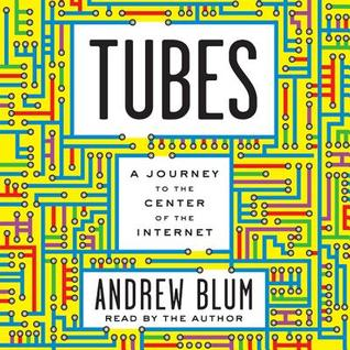 Download free pdf Tubes: A Journey to the Center of the Internet