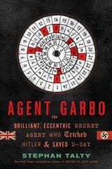 Agent Garbo: The Brilliant, Eccentric Secret Agent Who Tricked Hitler and Saved D-Day torrent downlaod