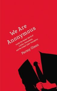 We Are Anonymous: Inside the Hacker World of LulzSec, Anonymous, and the Global Cyber Insurgency torrent downlaod