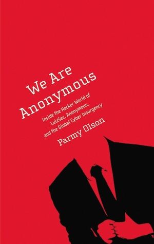 Download free pdf We Are Anonymous: Inside the Hacker World of LulzSec, Anonymous, and the Global Cyber Insurgency