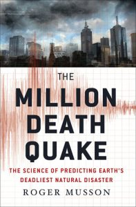 The Million Death Quake: The Science of Predicting Earth's Deadliest Natural Disaster torrent downlaod