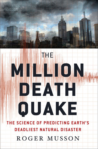 Download free pdf The Million Death Quake: The Science of Predicting Earth's Deadliest Natural Disaster
