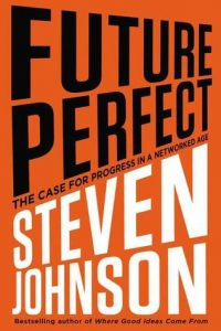 Future Perfect: The Case for Progress in a Networked Age torrent downlaod
