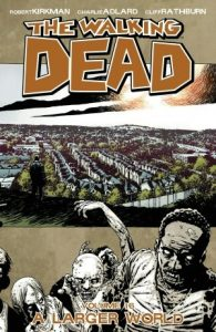 The Walking Dead, Vol. 16: A Larger World  <small>(The Walking Dead #16)</small> torrent downlaod