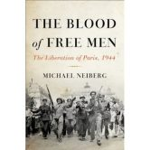 The Blood of Free Men: The Liberation of Paris, 1944 torrent downlaod