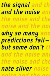 The Signal and the Noise: Why So Many Predictions Fail – But Some Don't torrent downlaod