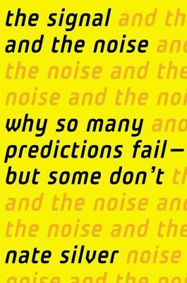 Download free pdf The Signal and the Noise: Why So Many Predictions Fail – But Some Don't