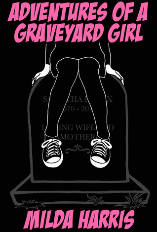 Download free pdf Adventures of a Graveyard Girl  <small>(Funeral Crashing #2)</small>