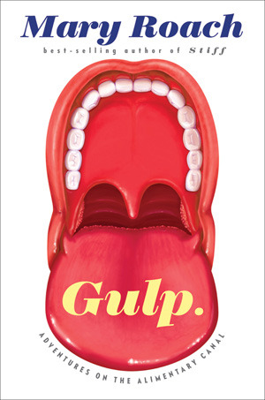 Download free pdf Gulp: Adventures on the Alimentary Canal