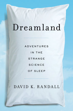 Download free pdf Dreamland: Adventures in the Strange Science of Sleep