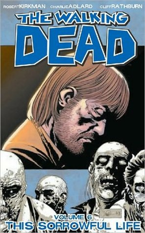 Download free pdf The Walking Dead, Vol. 06: This Sorrowful Life  <small>(The Walking Dead #6)</small>