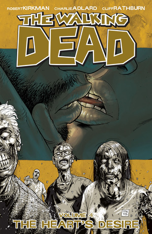 Download free pdf The Walking Dead, Vol. 04: The Heart&#8217;s Desire  <small>(The Walking Dead #4)</small>