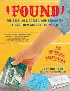 Found: The Best Lost, Tossed, and Forgotten Items from Around the World  <small>(FOUND Magazine)</small> torrent downlaod