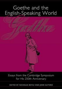 Goethe And The English Speaking World: Essays From The Cambridge Symposium For His 250th Anniversary torrent downlaod