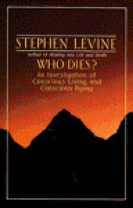 Who Dies?: An Investigation of Conscious Living and Conscious Dying torrent downlaod