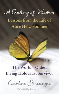 Download free pdf A Century of Wisdom: Lessons from the Life of Alice Herz-Sommer