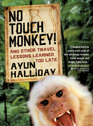 Download free pdf No Touch Monkey!: And Other Travel Lessons Learned Too Late  <small>(Adventura Books Series)</small>