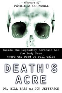 Death's Acre: Inside the Legendary Forensic Lab the Body Farm Where the Dead Do Tell Tales torrent downlaod