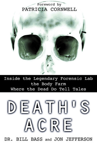 Download free pdf Death's Acre: Inside the Legendary Forensic Lab the Body Farm Where the Dead Do Tell Tales