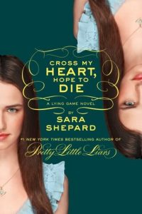 Cross My Heart, Hope to Die  <small>(The Lying Game #5)</small> torrent downlaod