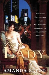 By a Lady: Being the Adventures of an Enlightened American in Jane Austen's England torrent downlaod