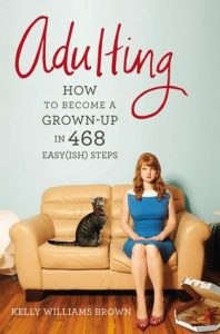 Adulting: How to Become a Grown-up in 468 Easy <small>(ish)</small> Steps torrent downlaod