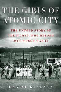 The Girls of Atomic City: The Untold Story of the Women Who Helped Win World War II torrent downlaod