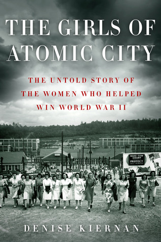 Download free pdf The Girls of Atomic City: The Untold Story of the Women Who Helped Win World War II