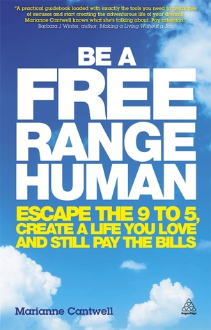 Download free pdf Be a Free Range Human: Escape the 9-5, Create a Life You Love and Still Pay the Bills