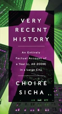 Very Recent History: An Entirely Factual Account of a Year  <small>(c. AD 2009)</small> in a Large City torrent downlaod