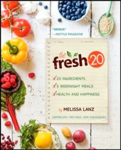 The Fresh 20 Cookbook: 20 ingredients = 5 healthy and delicious weeknight dinners torrent downlaod