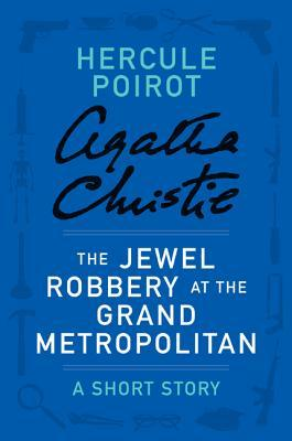 Download free pdf The Jewel Robbery at the Grand Metropolitan: A Short Story