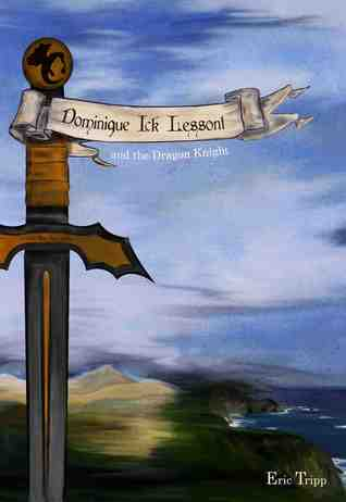 Download free pdf Dominique Ick Lessont and the Dragon Knight  <small>(Dominique Ick Lessont #1)</small>