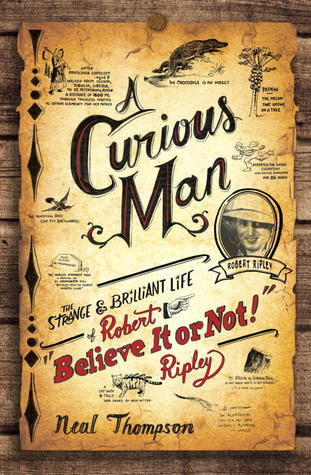 """Download free pdf A Curious Man: The Strange and Brilliant Life of Robert """"Believe It or Not!"""" Ripley"""