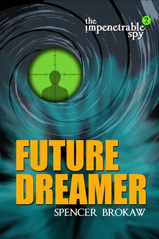 Download free pdf Future Dreamer  <small>(The Impenetrable Spy #2)</small>