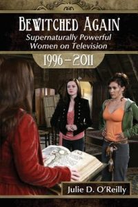 Bewitched Again: Supernaturally Powerful Women on Television, 1996-2011 torrent downlaod