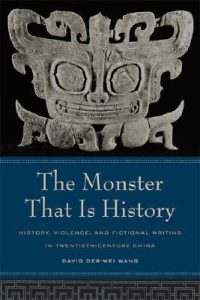 The Monster That Is History: History, Violence, and Fictional Writing in Twentieth-Century China torrent downlaod
