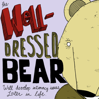 Download free pdf The Well-Dressed Bear Will Develop Intimacy Issues Later in Life