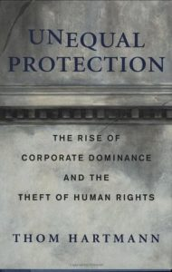 Unequal Protection: The Rise of Corporate Dominance and the Theft of Human Rights torrent downlaod