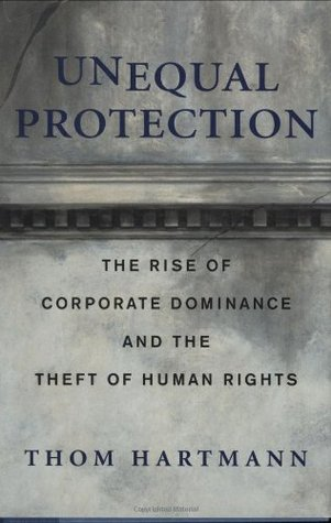 Download free pdf Unequal Protection: The Rise of Corporate Dominance and the Theft of Human Rights