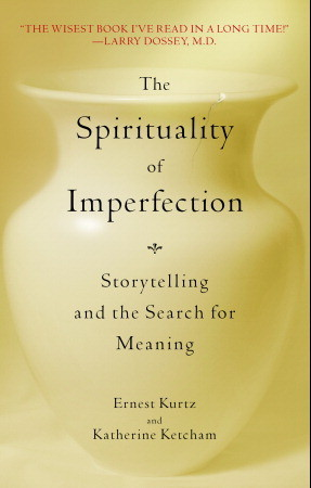 Download free pdf The Spirituality of Imperfection: Storytelling and the Search for Meaning