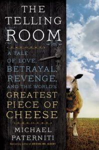 The Telling Room: A Tale of Love, Betrayal, Revenge, and the World's Greatest Piece of Cheese torrent downlaod
