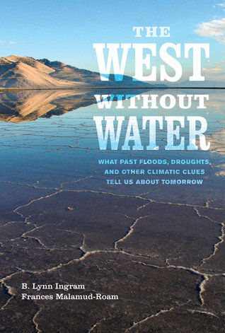 Download free pdf The West without Water: What Past Floods, Droughts, and Other Climatic Clues Tell Us about Tomorrow