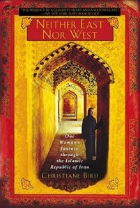 Neither East Nor West: One Woman's Journey Through the Islamic Republic of Iran torrent downlaod