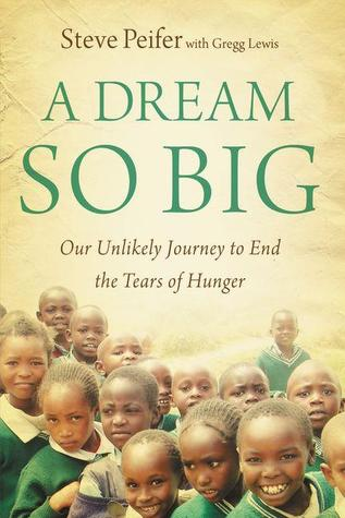 Download free pdf A Dream So Big: Our Unlikely Journey to End the Tears of Hunger